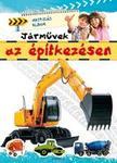 Agnieszka Bator - Matricás album - Járművek az építkezésen