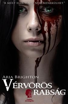 Aria Brighton - Vérvörös rabság [eKönyv: epub, mobi]