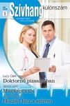 Janice Lynn; Alison Roberts Lucy Clark; - Szívhang különszám 44. kötet (Doktornő pizsamában; Magánpraxis; Hozzád húz a szívem) [eKönyv: epub, mobi]