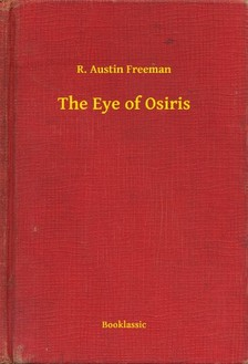 FREEMAN, R. AUSTIN - The Eye of Osiris [eKönyv: epub, mobi]