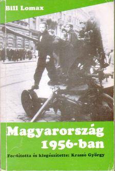 Lomax, Bill - Magyarország 1956-ban [antikvár]