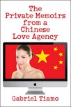 Tiamo Gabriel - The Private Memoirs from a Chinese Love Agency [eKönyv: epub,  mobi]
