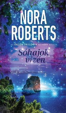 Nora Roberts - Sóhajok vizén - Az Őrzők trilógia 2. része
