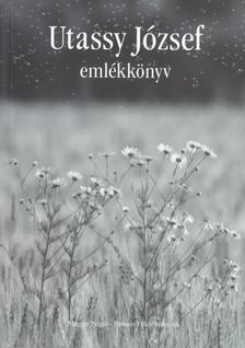 szerk. Péntek Imre és Horváth Erzsébet - Utassy József emlékkönyv