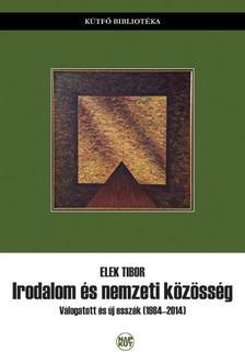Elek Tibor - Irodalom és nemzeti közösség