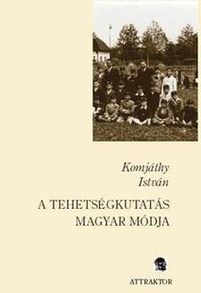 Komjáthy István - A tehetségkutatás magyar módja ***