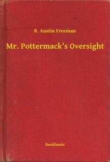 FREEMAN, R. AUSTIN - Mr. Pottermack's Oversight [eKönyv: epub, mobi]