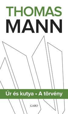 Thomas Mann - Úr és kutya. A törvény