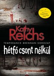 Kathy Reichs - Hétfő csont nélkül [eKönyv: epub, mobi]<!--span style='font-size:10px;'>(G)</span-->
