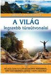 Jasmina Trifoni - A világ legszebb túraútvonalai /Túrázók nagykönyve<!--span style='font-size:10px;'>(G)</span-->