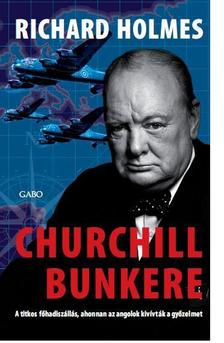 HOLMES, RICHARD - Churchill bunkere