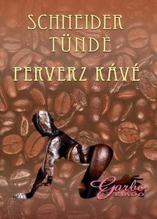 Schneider Tünde - Perverz kávé