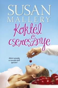 Susan Mallery - Koktél és cseresznye [eKönyv: epub, mobi]