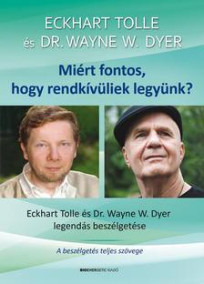 Eckhart Tolle - Dr. Wayne  W. Dyer - Miért fontos, hogy rendkívüliek legyünk?- Ajándék DVD-melléklettel