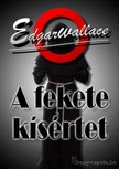 Edgar Wallace - A fekete kísértet [eKönyv: epub, mobi]<!--span style='font-size:10px;'>(G)</span-->