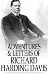 Davis, Richard Harding - Adventures & Letters of Richard Harding Davis [eKönyv: epub,  mobi]