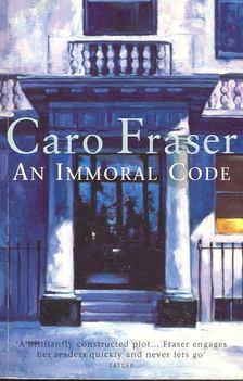 FRASER, CARO - An Immoral Code [antikvár]