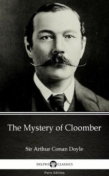 Delphi Classics Sir Arthur Conan Doyle, - The Mystery of Cloomber by Sir Arthur Conan Doyle (Illustrated) [eKönyv: epub, mobi]