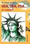 ifj. Fekete István - USA, USA, USA... TE CSODÁS?!