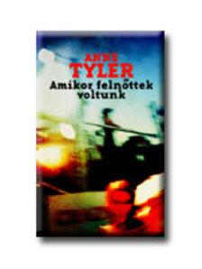 Anne Tyler - Amikor még felnőttek voltunk