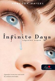 Rebecca Maizel - Infinite Days - Végtelen napok - KEMÉNY BORÍTÓS