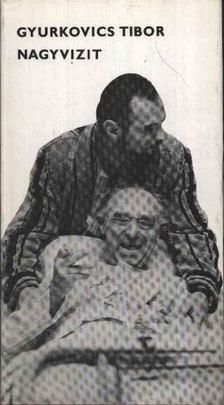 Gyurkovics Tibor - Nagyvizit [antikvár]