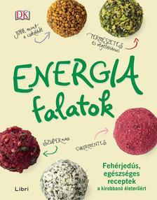 .- - Energiafalatok - Fehérjedús, egészséges receptek a kirobbanó életerőért