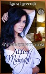 Moira Nelligar Laura Lovecraft, - My Friend's Hot Mom: After Midnight [eKönyv: epub, mobi]