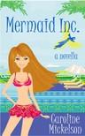 Mickelson Caroline - Mermaid Inc. [eKönyv: epub,  mobi]