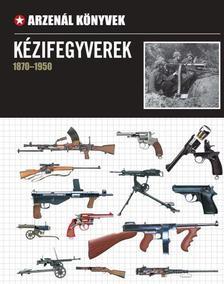 . - KÉZIFEGYVEREK 1870-1950