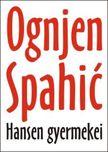 Ognjen Spahić - Hansen gyermekei