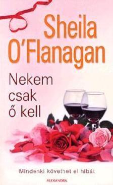 Sheila O'Flanagan - NEKEM CSAK Ő KELL - MINDENKI KÖVETHET EL HIBÁT