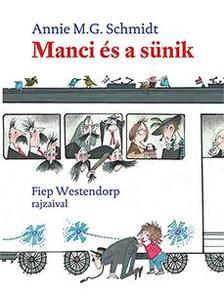Annie M.G.Schmidt - Manci és a sünik