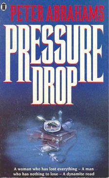 ABRAHAMS, PETER - Pressure Drop [antikvár]
