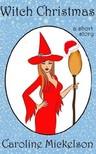 Mickelson Caroline - Witch Christmas [eKönyv: epub,  mobi]