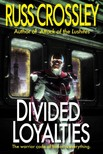 Crossley Russ - Divided Loyalties [eKönyv: epub,  mobi]