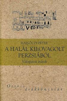 Hajnóczy Péter - A HALÁL KILOVAGOLT PERZSIÁBÓL - OSIRIS DIÁKKÖNYVTÁR -