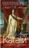 ROBERT K. MASSIE - Nagy Katalin - Egy asszony portréja (2. kiadás)<!--span style='font-size:10px;'>(G)</span-->