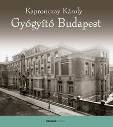 Kapronczay Károly - Gyógyitó Budapest