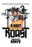 Kormos Anett, Dombóvári István - A NAGY ROASTKÖNYV ###<!--span style='font-size:10px;'>(G)</span-->
