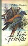 Gerber, Robert - Rufer im Federkleid [antikvár]