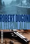 Robert Dugoni - A felszín alatt [eKönyv: epub, mobi]<!--span style='font-size:10px;'>(G)</span-->