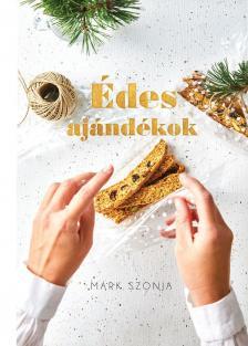 MÁRK SZONJA - Édes ajándékok