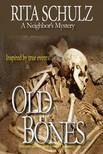 Schulz Rita - Old Bones - A Neighbor's Mystery [eKönyv: epub,  mobi]