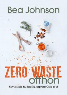 Bea Johnson - Zero Waste otthon