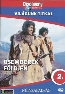 Discovery - ŐSEMBEREK FÖLDJÉN - VILÁGUNK TITKAI 2.
