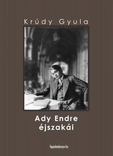 KRÚDY GYULA - Ady Endre éjszakái [eKönyv: epub, mobi]