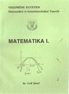 Dr. Gróf József - Matematika I. [antikvár]