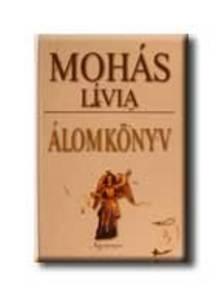 MOHÁS LÍVIA - Álomkönyv