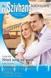 Cindy Kirk, Emily Forbes, Janice Lynn - Szívhang különszám 55. kötet - Nézd meg az apját..., Átmeneti megoldás, A siker ára [eKönyv: epub, mobi]<!--span style='font-size:10px;'>(G)</span-->
